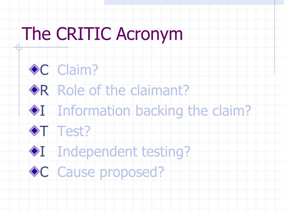 The CRITIC Acronym CClaim. RRole of the claimant.