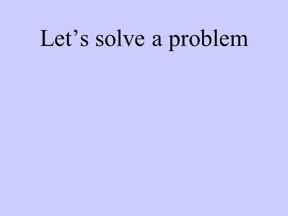 Let's solve a problem