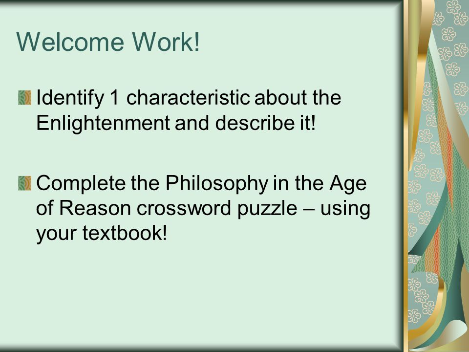 Welcome Work.Identify 1 characteristic about the Enlightenment and describe it.