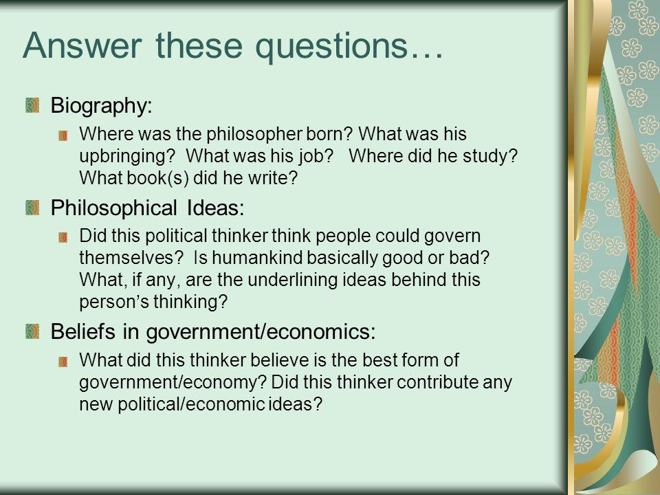 Answer these questions… Biography: Where was the philosopher born.