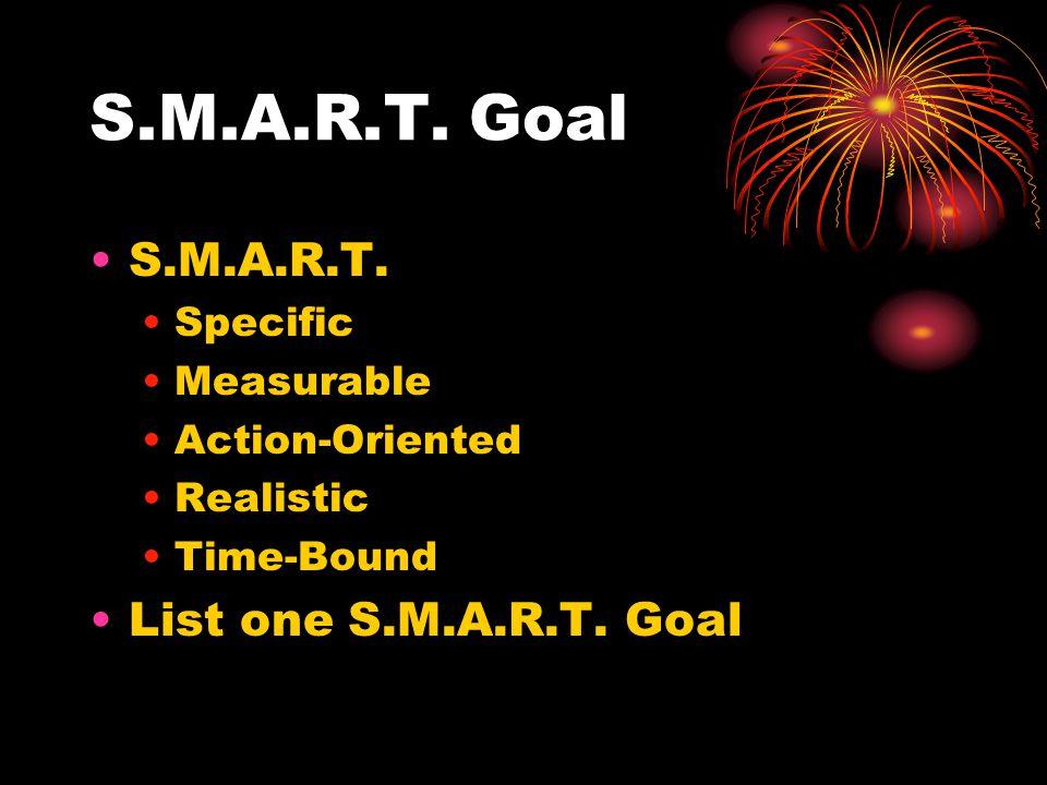 S.M.A.R.T. Goal S.M.A.R.T.