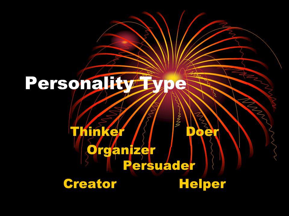 Personality Type ThinkerDoer Organizer Persuader CreatorHelper