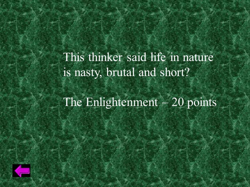 This thinker said life in nature is nasty, brutal and short The Enlightenment – 20 points