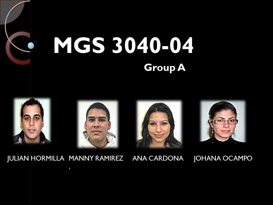 JULIAN HORMILLAJOHANA OCAMPOMANNY RAMIREZ. ANA CARDONA MGS 3040-04 Group A