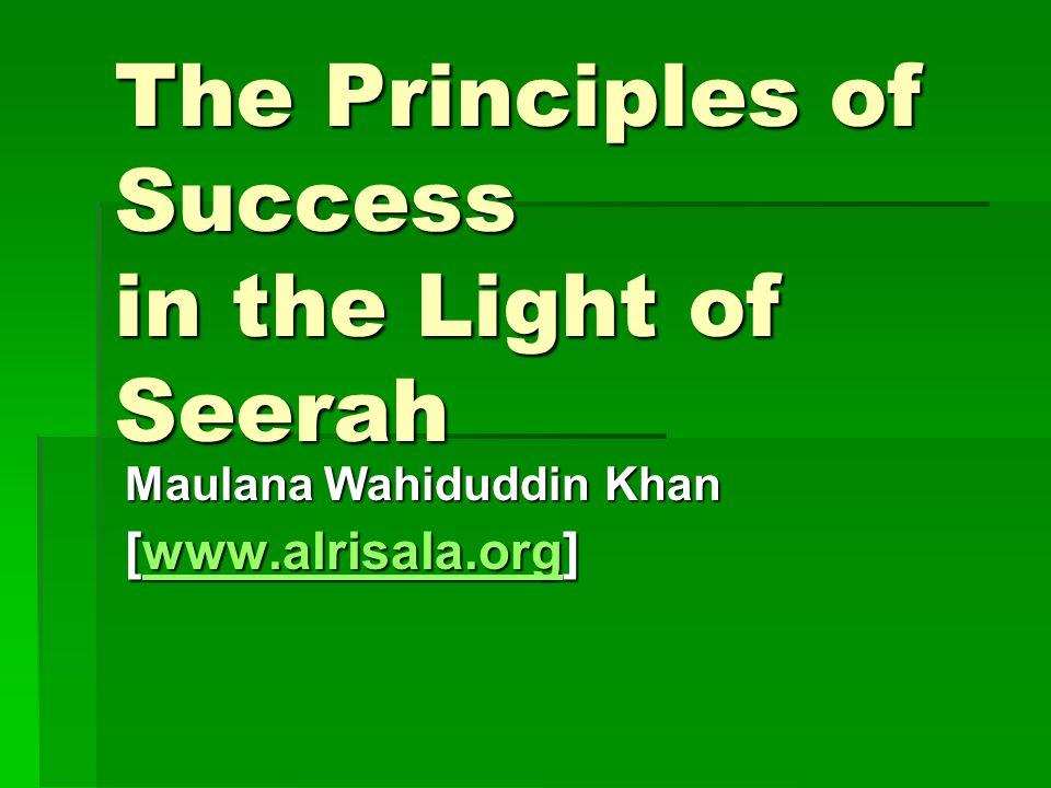 The Principles of Success in the Light of Seerah Maulana Wahiduddin Khan [www.alrisala.org] www.alrisala.org