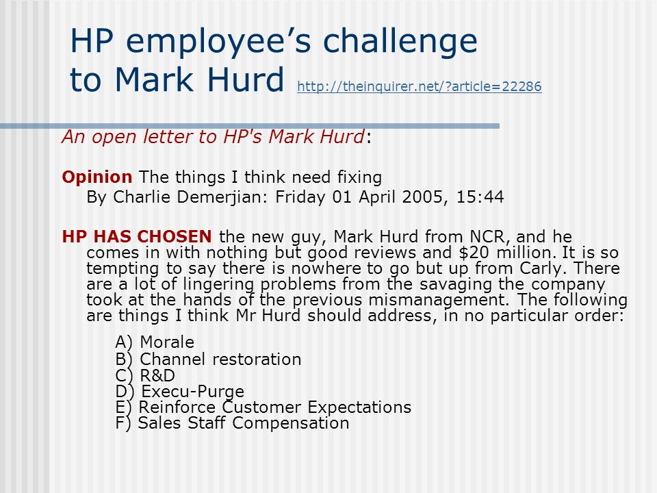 HP employee's challenge to Mark Hurd http://theinquirer.net/?article=22286 http://theinquirer.net/?article=22286 An open letter to HP's Mark Hurd: Opi