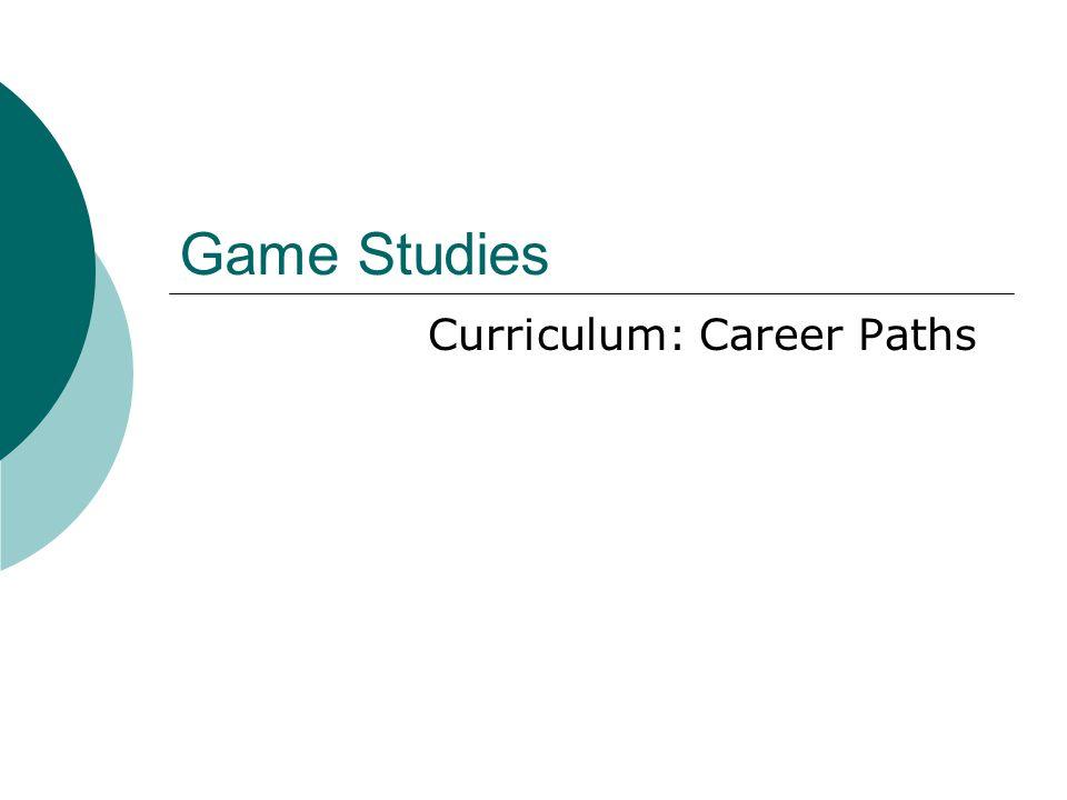 Game Studies Curriculum: Career Paths