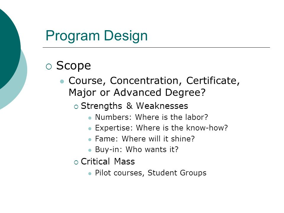 Program Design  Scope Course, Concentration, Certificate, Major or Advanced Degree.