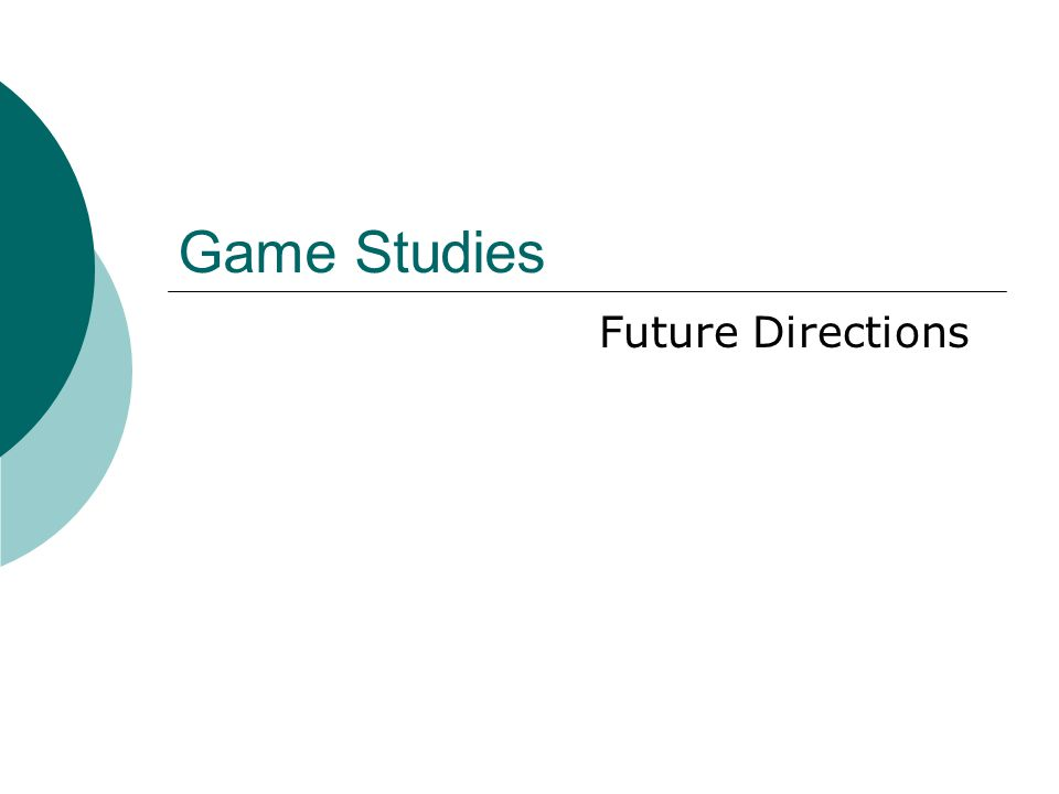 Game Studies Future Directions