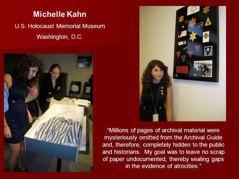 Michelle Kahn U.S. Holocaust Memorial Museum Washington, D.C.