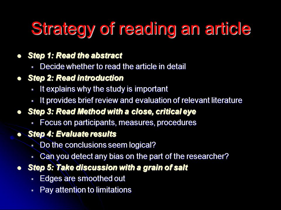 Strategy of reading an article Step 1: Read the abstract Step 1: Read the abstract  Decide whether to read the article in detail Step 2: Read introdu