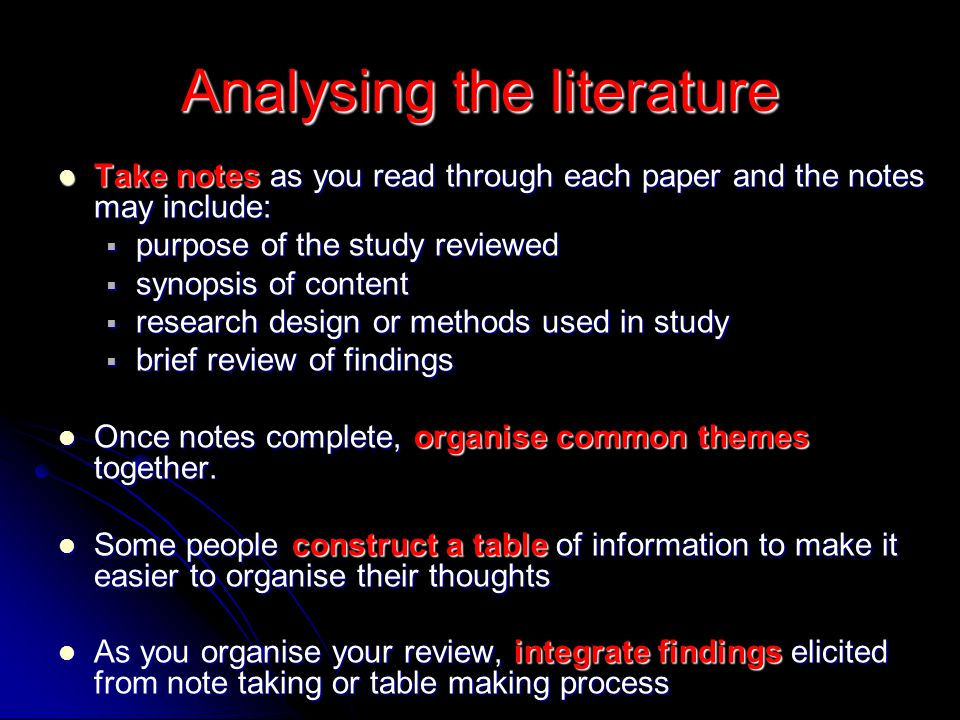 Analysing the literature Take notes as you read through each paper and the notes may include: Take notes as you read through each paper and the notes