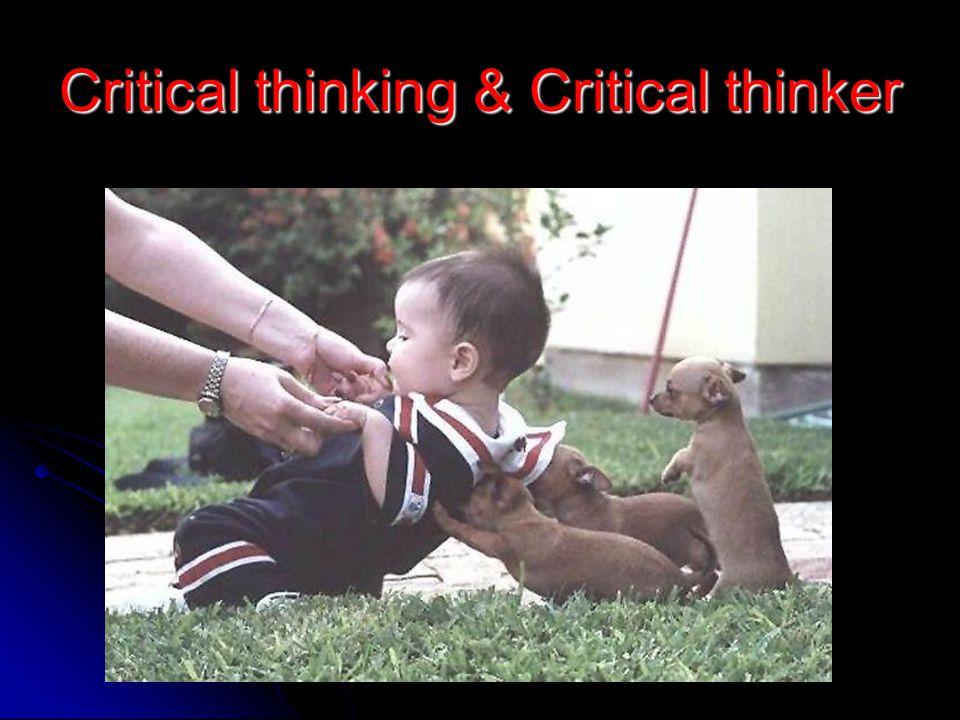 Critical thinking & Critical thinker