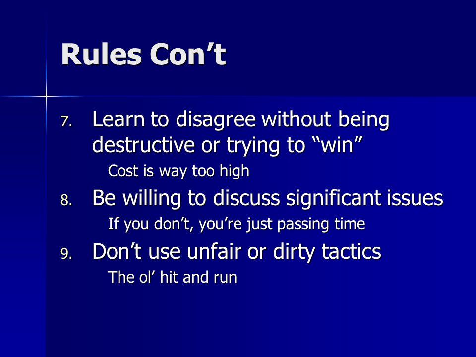 Rules Con't 7.