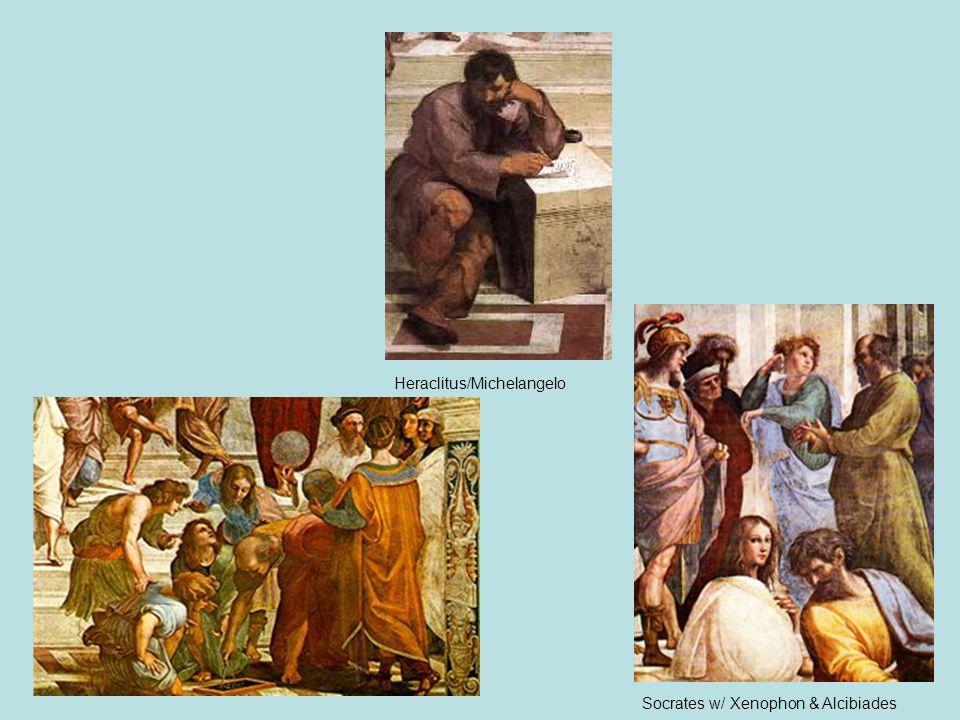 Socrates w/ Xenophon & Alcibiades Heraclitus/Michelangelo