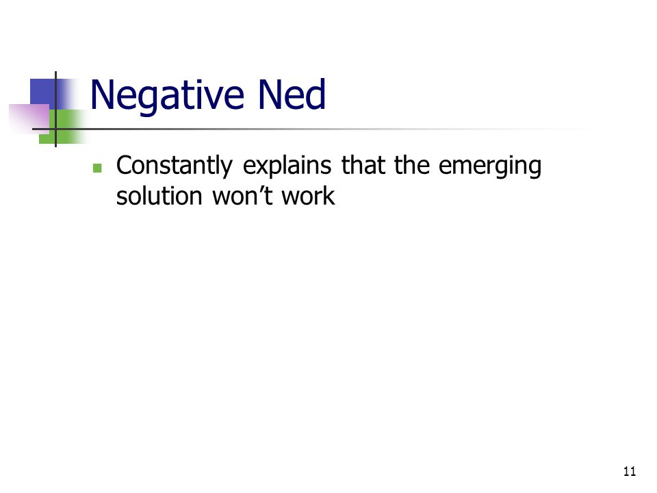 11 Negative Ned Constantly explains that the emerging solution won't work