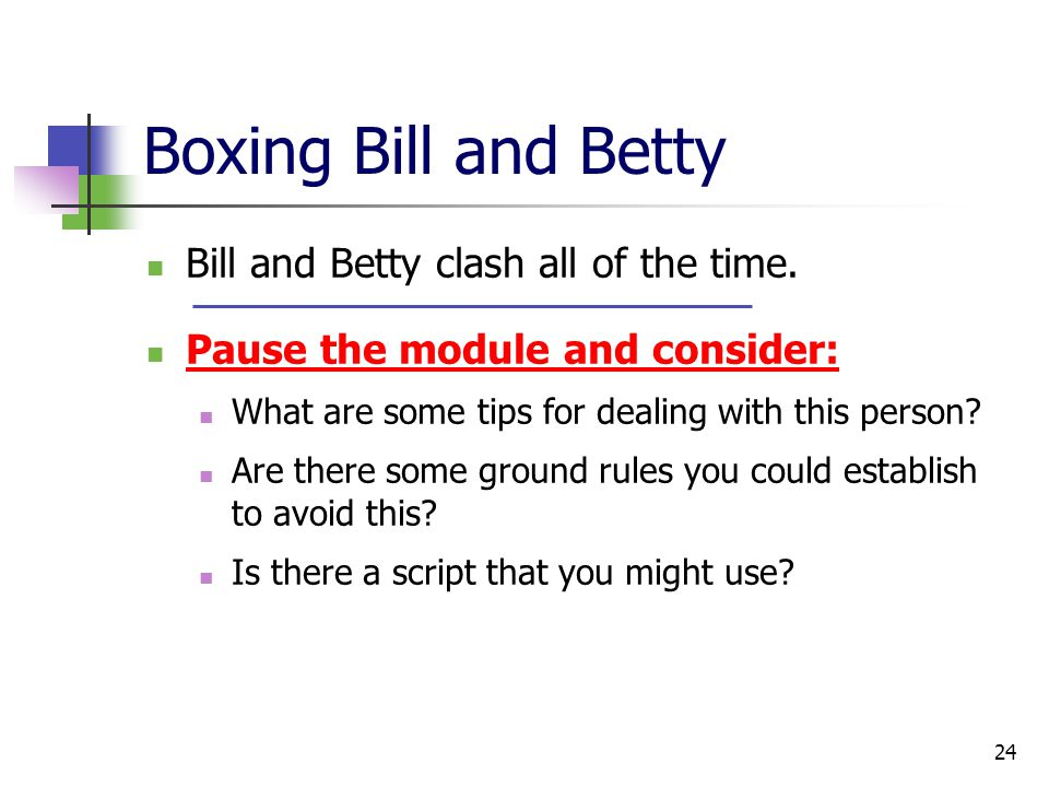 24 Boxing Bill and Betty Bill and Betty clash all of the time.