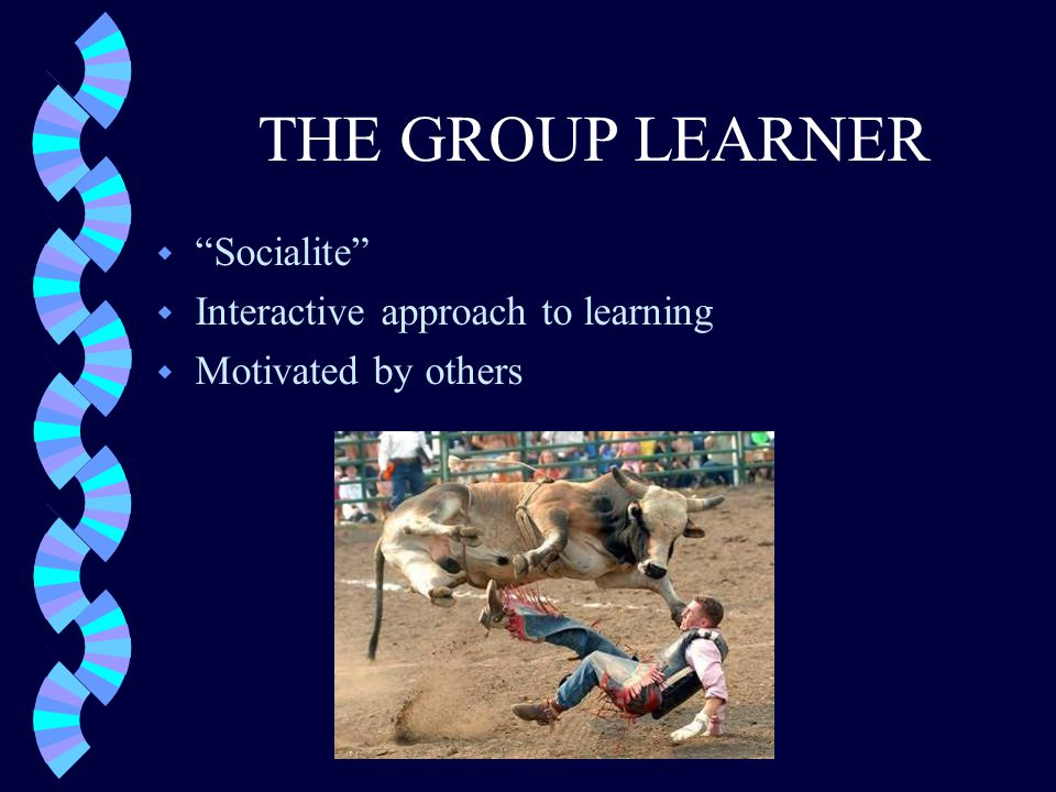 THE GROUP LEARNER w Socialite w Interactive approach to learning w Motivated by others