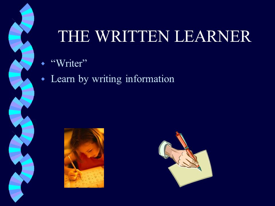 THE WRITTEN LEARNER w Writer w Learn by writing information