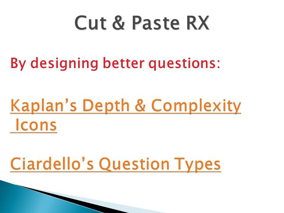 Cut & Paste RX By designing better questions: