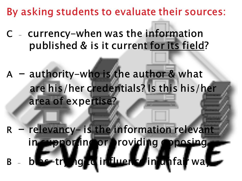 C - currency-when was the information published & is it current for its field.