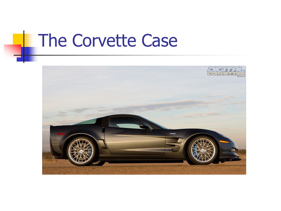 The Corvette Case