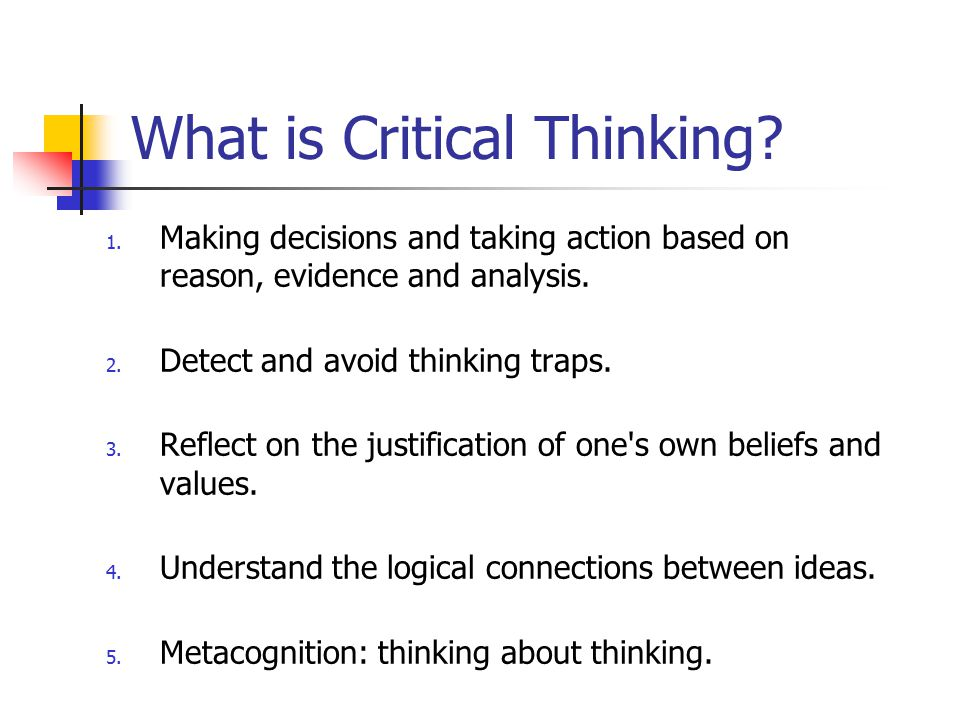 What is Critical Thinking. 1.