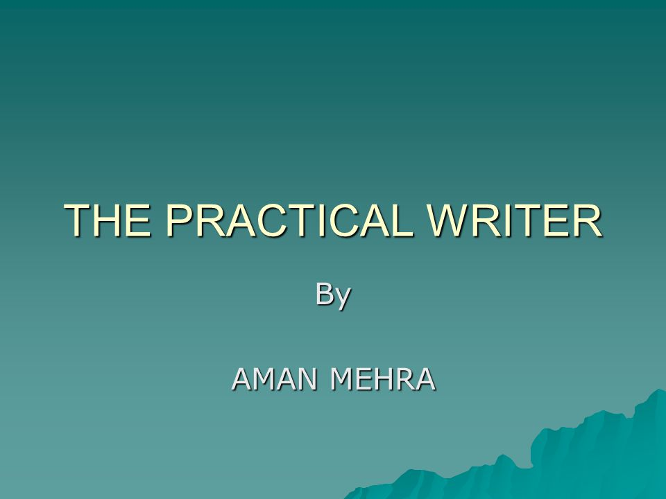 THE PRACTICAL WRITER By AMAN MEHRA