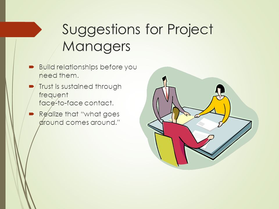 Managing Project Stakeholders  Project Management Maxims:  You can't do it all and get it all done  Hands-on work is not the same as leading.