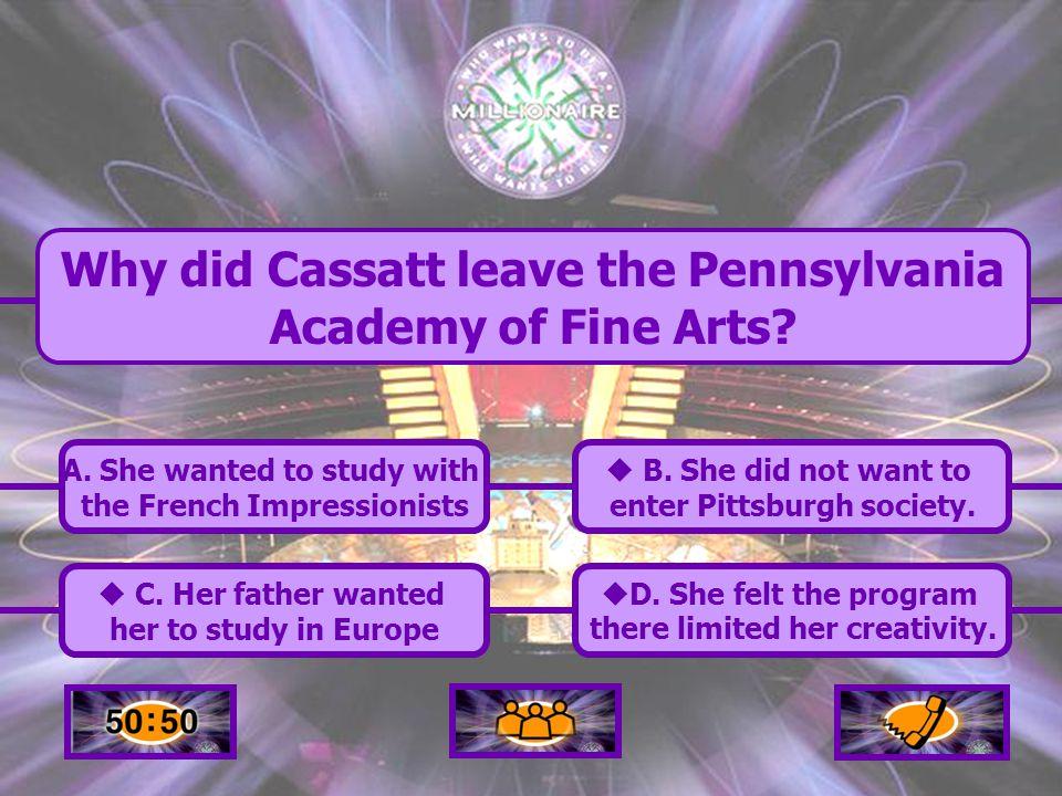 Back to Board  A. Cassatt's development as an artist