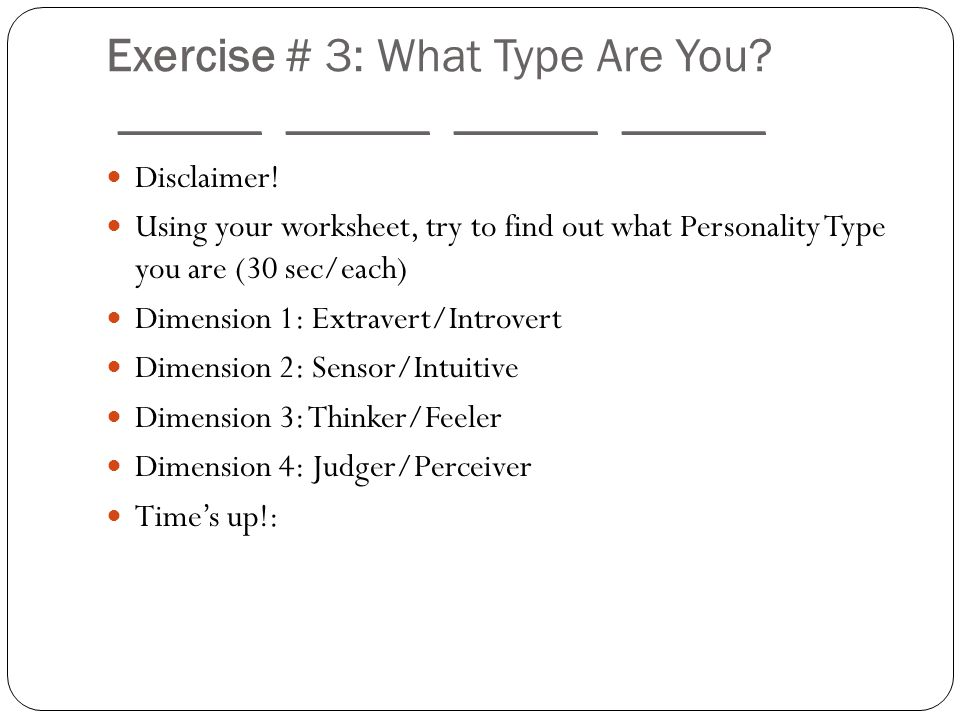 Exercise # 3: What Type Are You. ______ ______ ______ ______ Disclaimer.