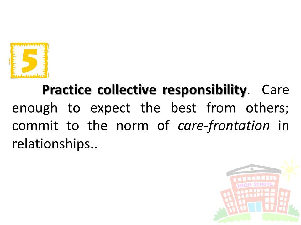 Practice collective responsibility Practice collective responsibility.