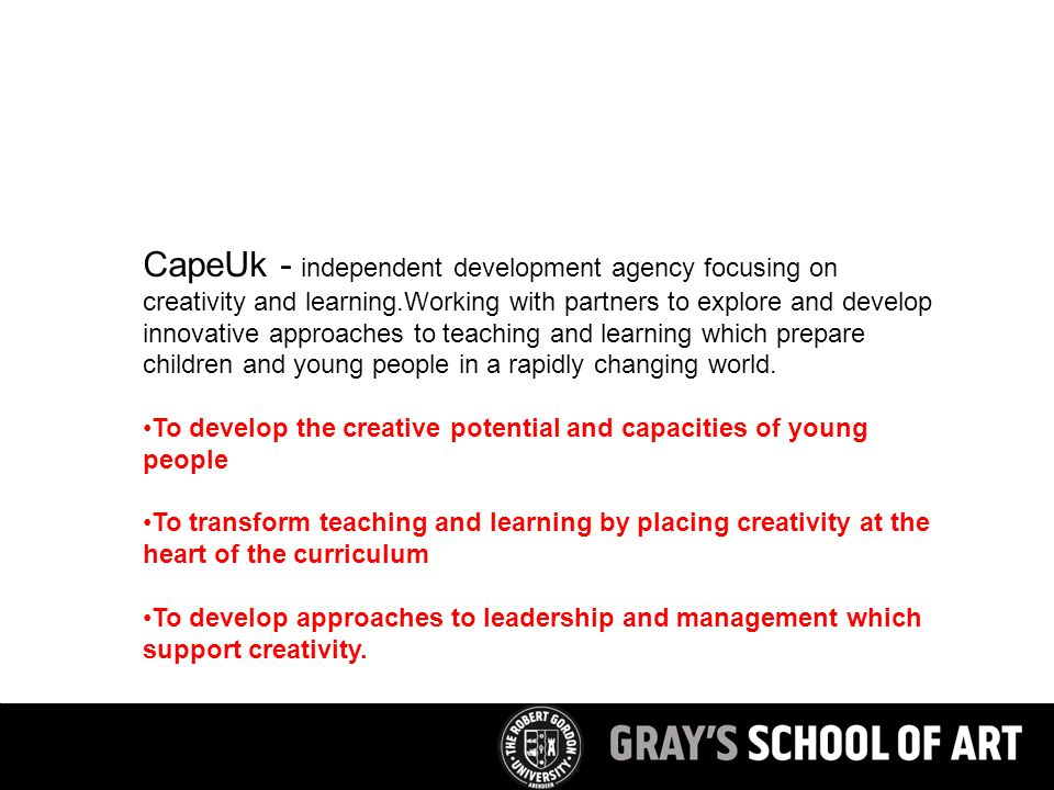 CapeUk - independent development agency focusing on creativity and learning.Working with partners to explore and develop innovative approaches to teac