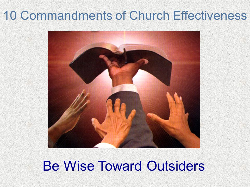 10 Commandments of Church Effectiveness Be Wise Toward Outsiders