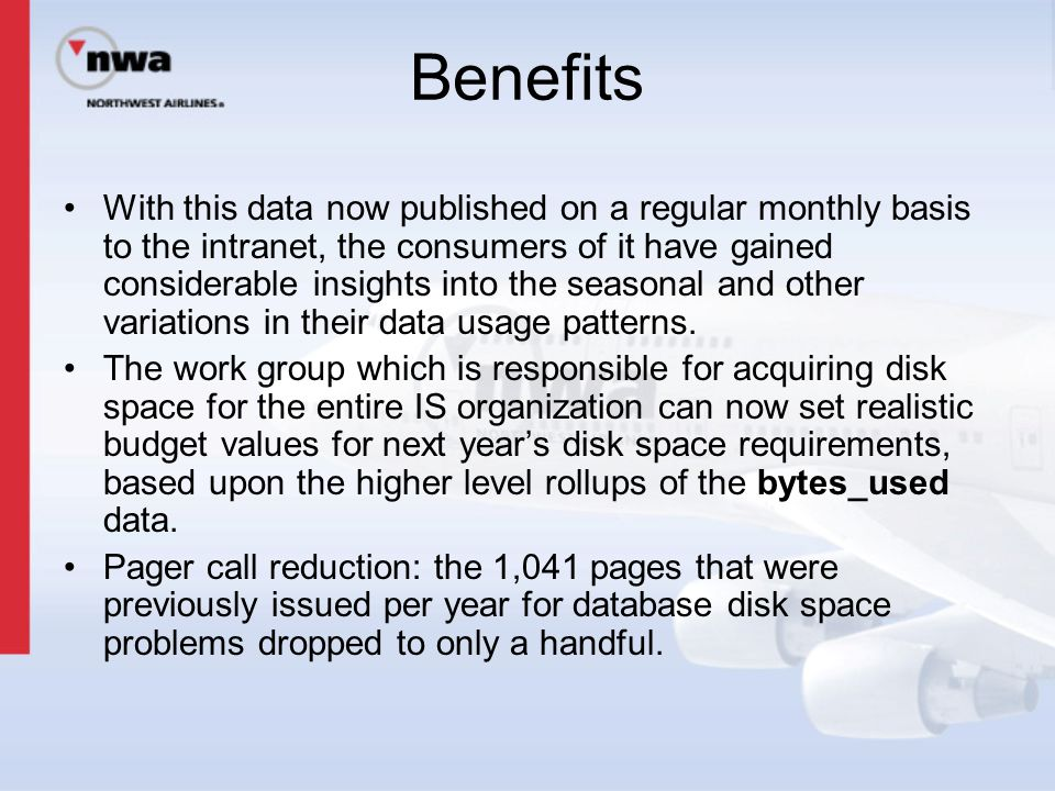 Benefits With this data now published on a regular monthly basis to the intranet, the consumers of it have gained considerable insights into the seaso