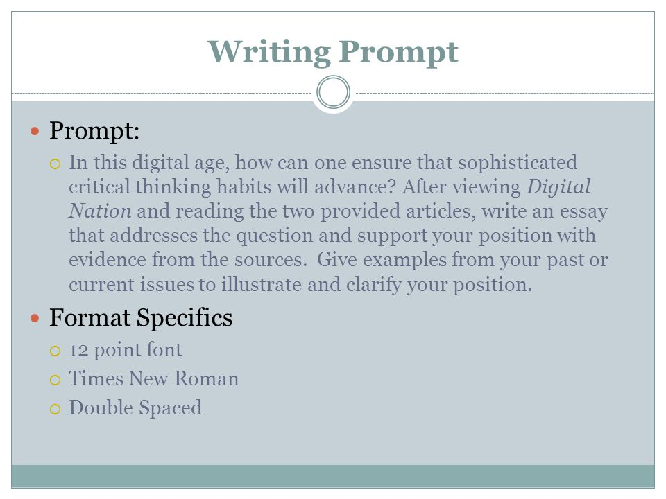 Writing Prompt Prompt:  In this digital age, how can one ensure that sophisticated critical thinking habits will advance.