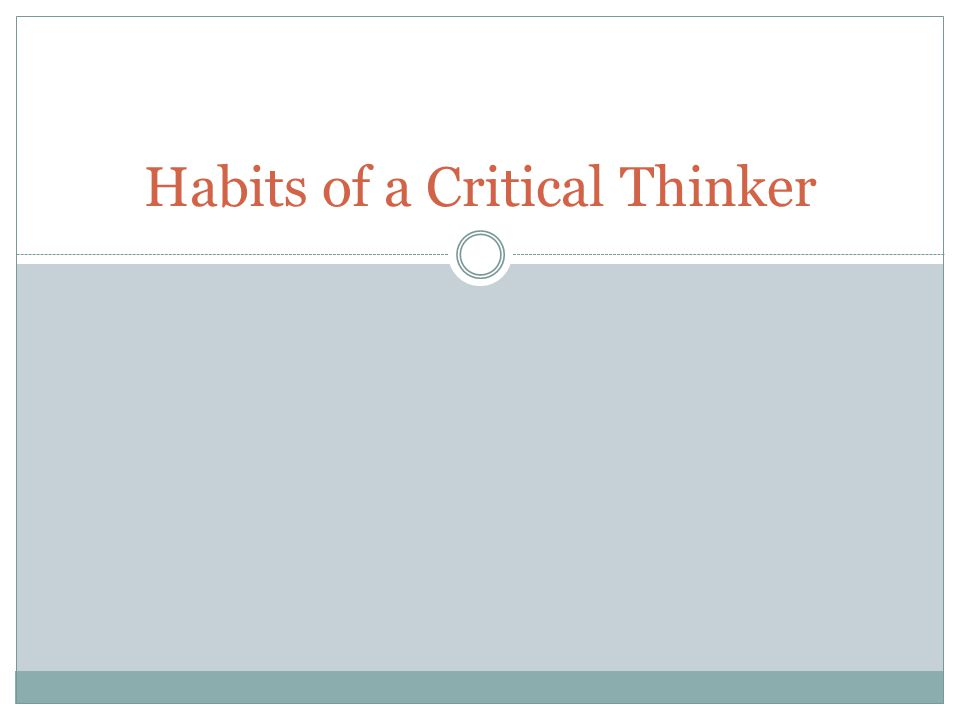 Habits of a Critical Thinker