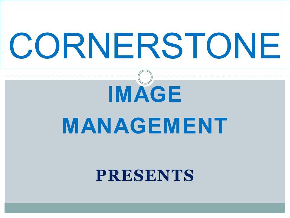 IMAGE MANAGEMENT PRESENTS CORNERSTONE