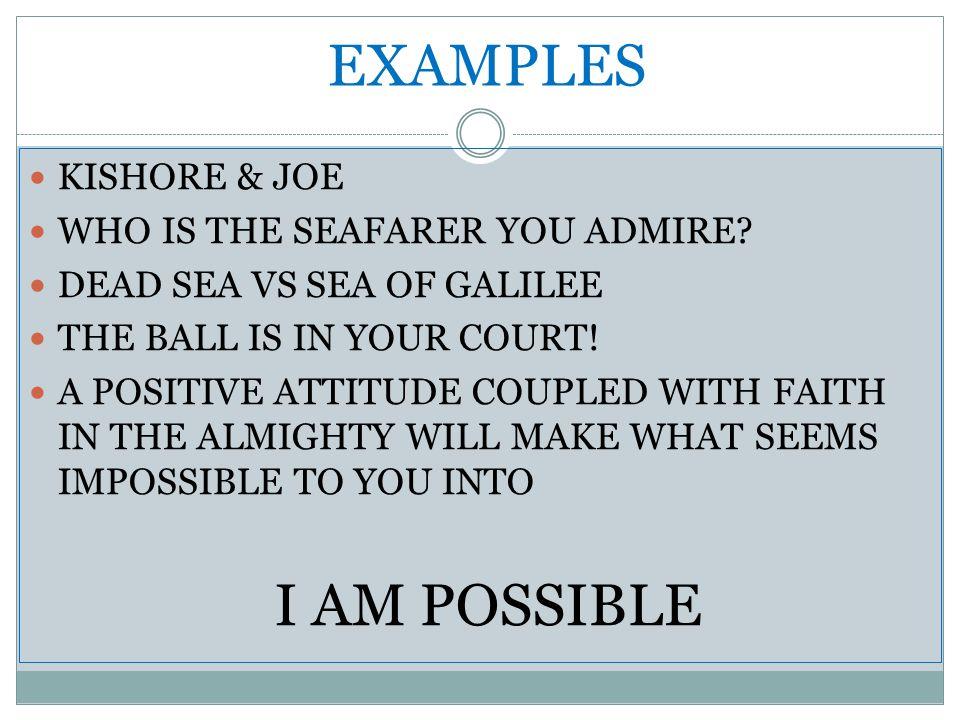 EXAMPLES KISHORE & JOE WHO IS THE SEAFARER YOU ADMIRE.