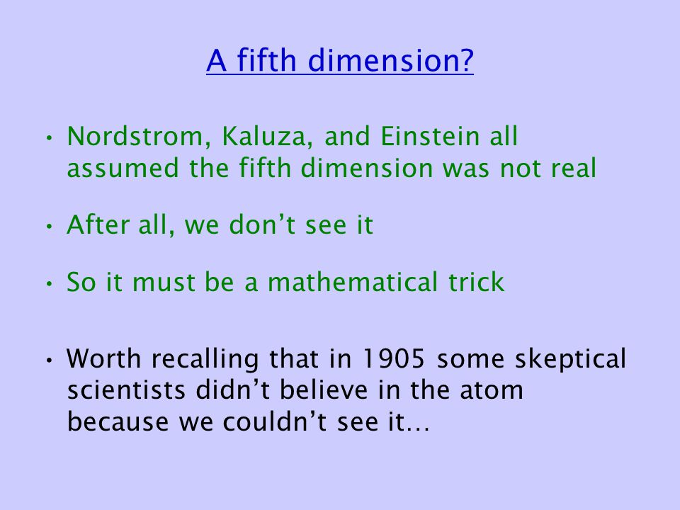 A fifth dimension.