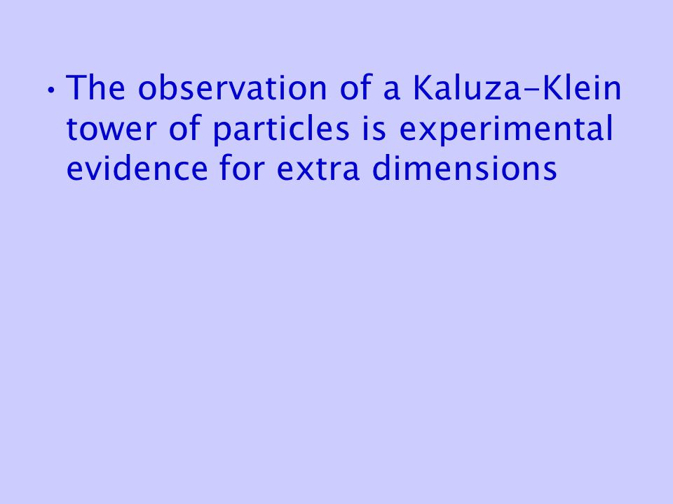 The observation of a Kaluza-Klein tower of particles is experimental evidence for extra dimensions