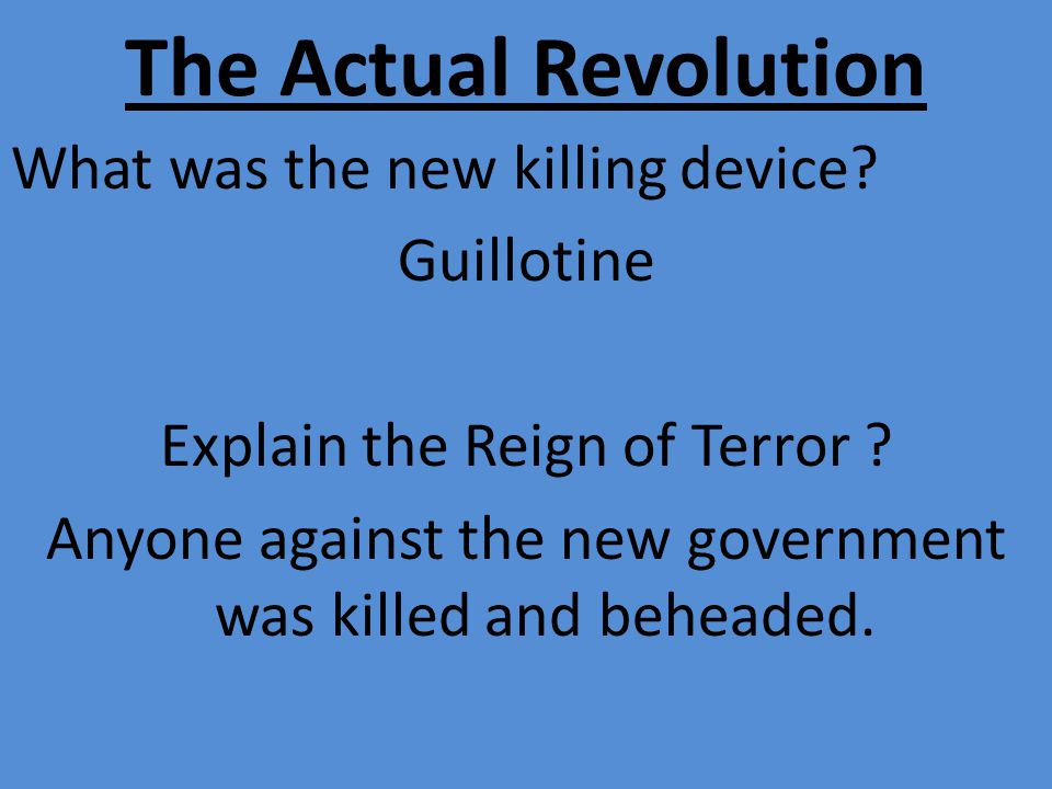 The Actual Revolution What was the new killing device.
