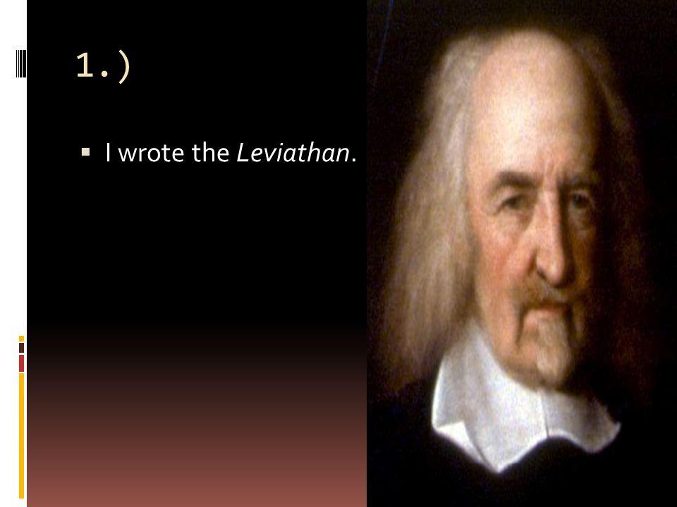 1.)  I wrote the Leviathan.