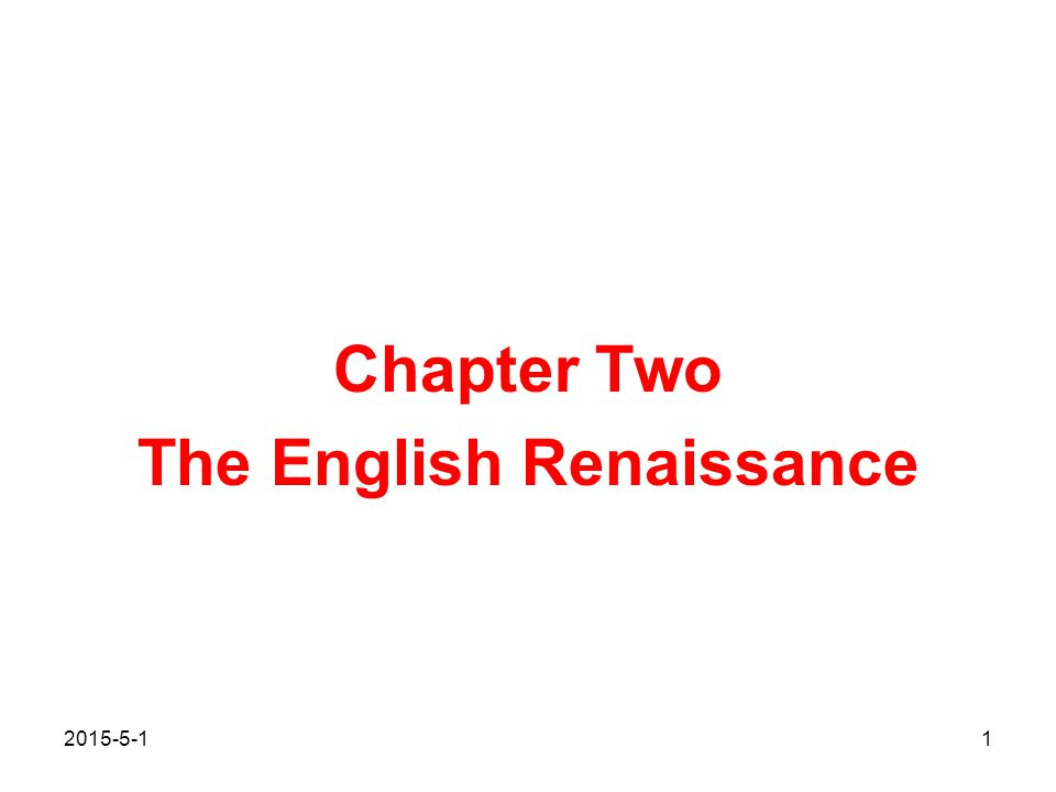 Chapter Two The English Renaissance 2015-5-11