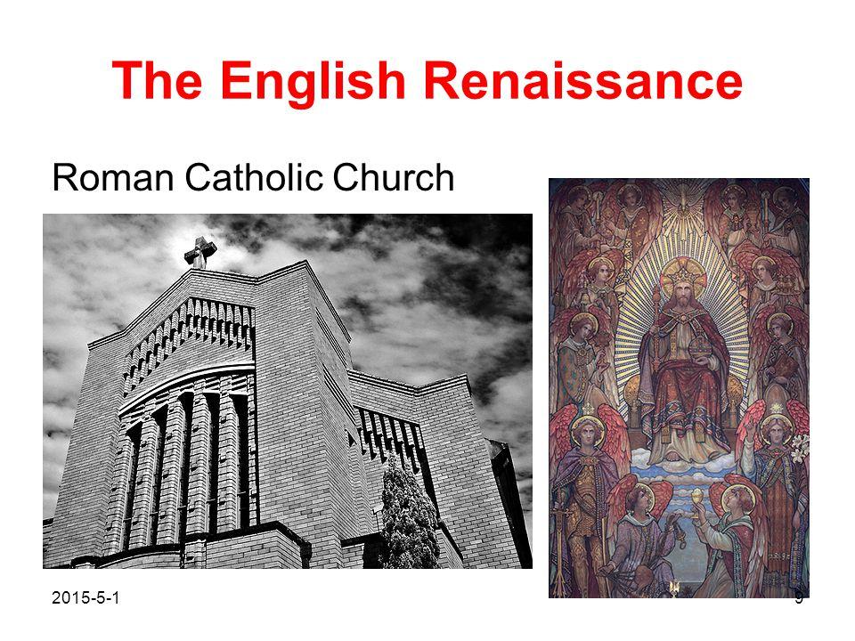 The English Renaissance Roman Catholic Church 2015-5-19