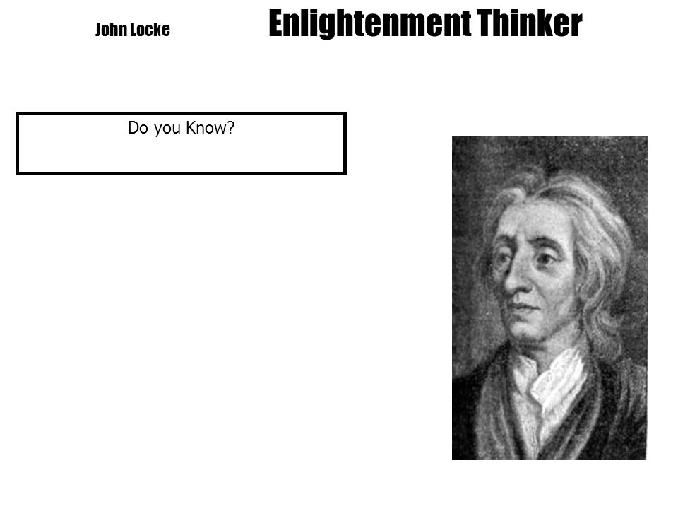 Baron de Montesquieu Enlightenment Thinker Do you Know? 1. Thinkers applied reason to?