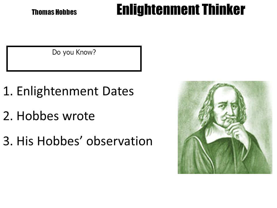 Thomas Hobbes Enlightenment Thinker Do you Know. 1.