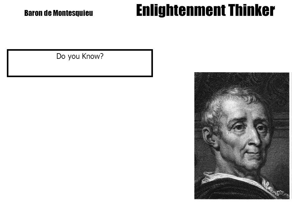 Baron de Montesquieu Enlightenment Thinker Do you Know