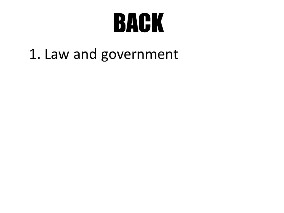 BACK 1. Law and government