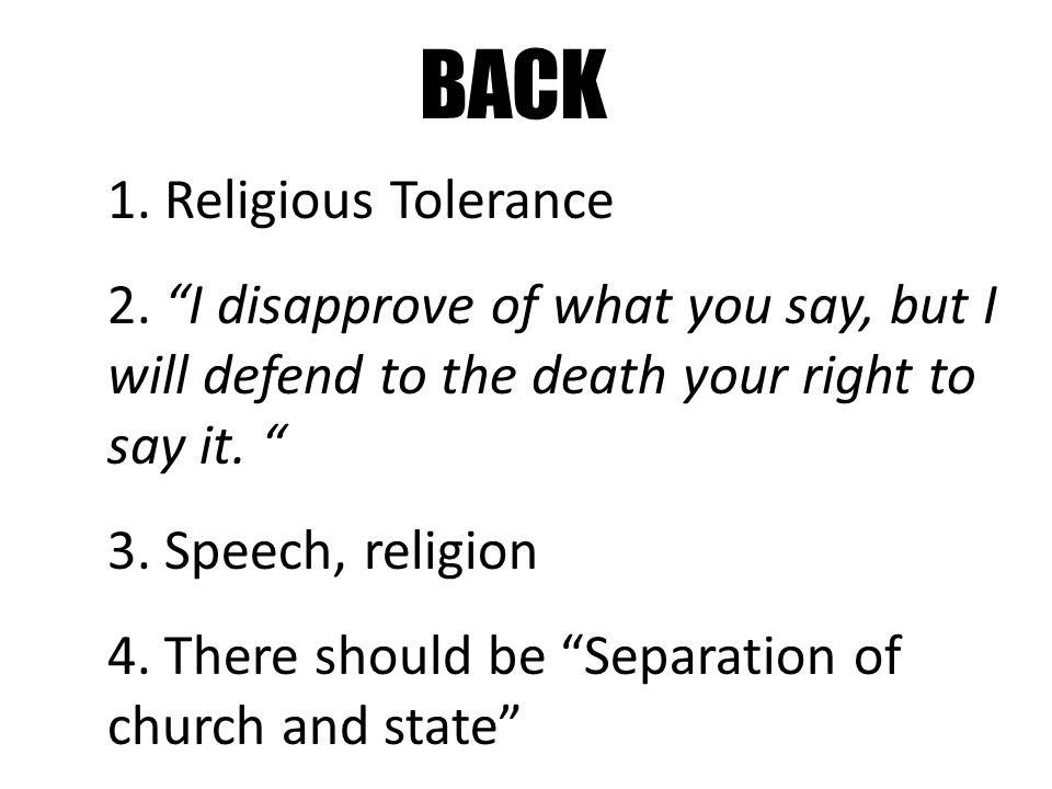BACK 1. Religious Tolerance 2.